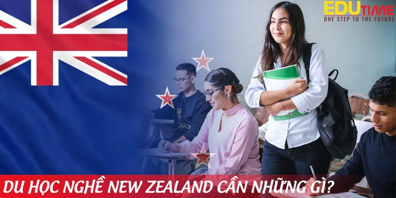 du học nghề ở new zealand 2021 bạn cần chuẩn bị những gì và chi phí ra sao?