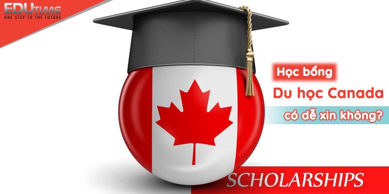 học bổng du học canada 2020-2021 có dễ xin không