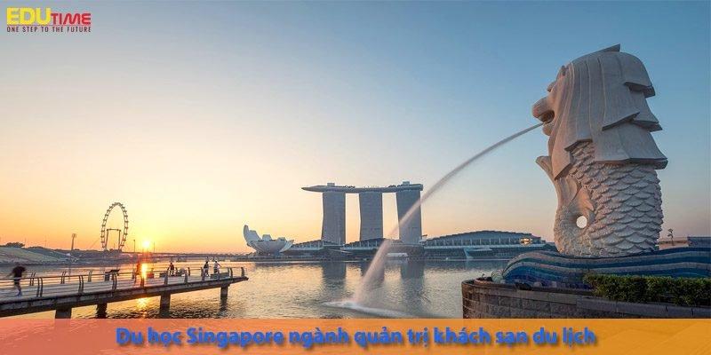 du học singapore ngành quản trị khách sạn