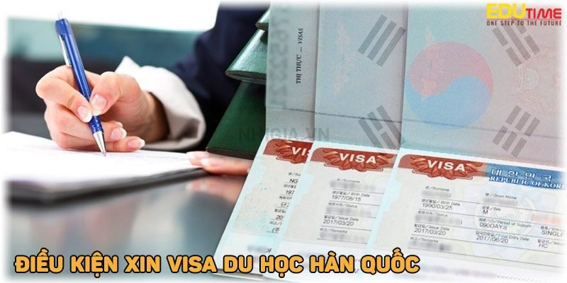 điều kiện xin visa du học hàn quốc 2021-2022