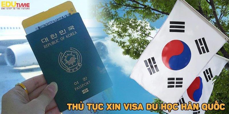 visa du học hàn quốc mới nhất 2022: thủ tục xin mất bao lâu?