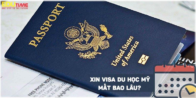 xin visa du học mỹ 2021 mất bao lâu
