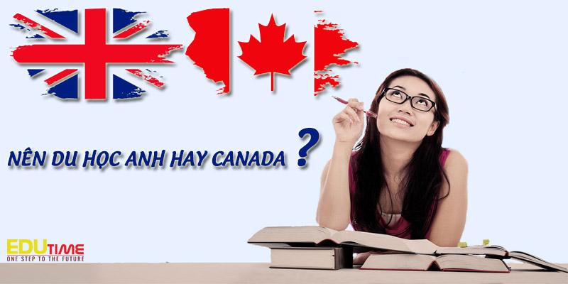 nên đi du học anh hay canada? đâu là điểm đến lý tưởng?
