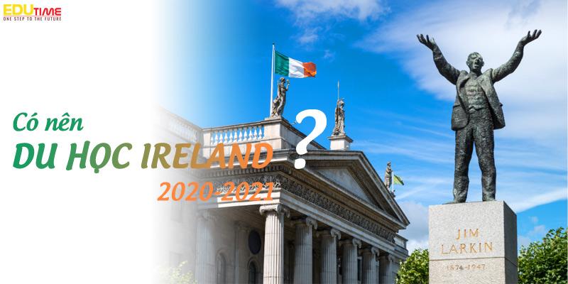 có nên đi du học ireland 2021 không?