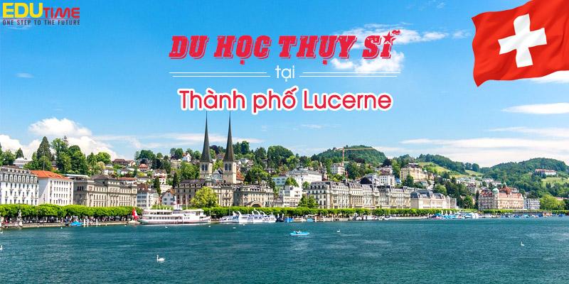 Du học Thụy Sĩ thành phố Lucerne (Luzern) bình yên đáng học tập