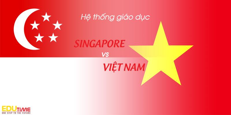 so sánh hệ thống giáo dục việt nam và singapore?