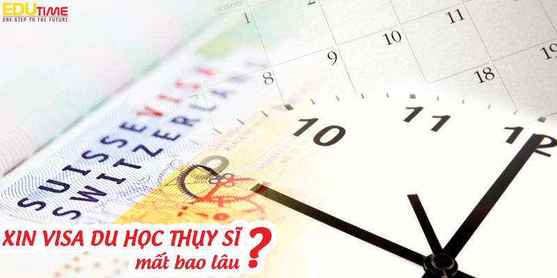 xin visa du học thụy sĩ 2020-2021 mất bao lâu?