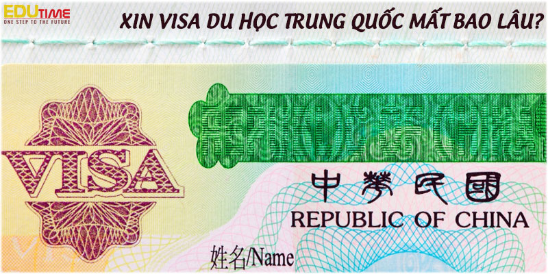 xin visa du học trung quốc 2020-2021 mất bao lâu ?