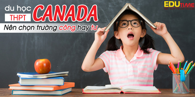 du học thpt canada nên chọn trường công hay trường tư?