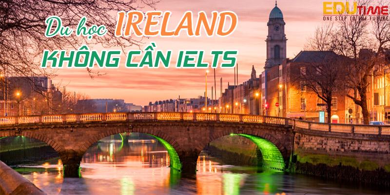 du học ireland không cần ielts: cơ hội tiếp cận giáo dục chất lượng