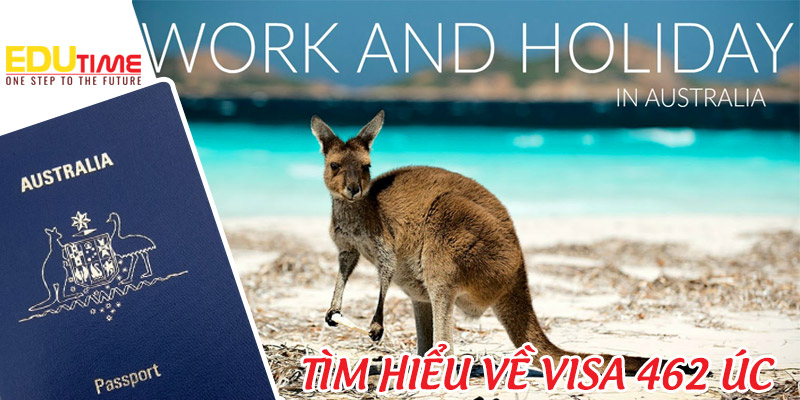 visa 462 úc working holiday: điều kiện, quy trình và kinh nghiệm